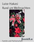 Rund um Weihnachten - Luise Hakasi - E-Book