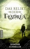 Das Relikt der Fladrea - Dominik Schmeller - E-Book