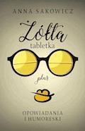 Żółta tabletka plus - Anna Sakowicz - ebook