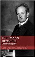 Fuhrmann Henschel - Dialektausgabe - Gerhart Hauptmann - E-Book