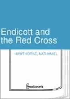 Endicott and the Red Cross - Nathaniel Hawthorne - ebook