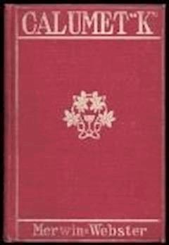 Calumet 'K' - Samuel Merwin, Henry Kitchell Webster - ebook