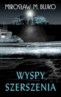 Wyspy Szerszenia - Mirosław M. Bujko - ebook