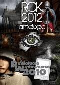 Rok 2012. Antologia - Antologia - ebook