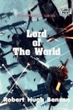 Lord of the World - Robert Hugh Benson - ebook