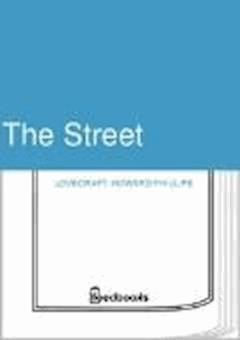 The Street - Howard Phillips Lovecraft - ebook