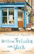 Der kleine Teeladen zum Glück - Manuela Inusa - E-Book