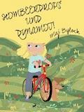 Himbeerdrops und Dynamit - Maj Bylock - E-Book