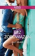 Bez zobowiązań - Ally Blake - ebook