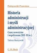 Historia administracji i myśli administracyjnej. Czasy nowożytne i współczesne (XVI - XX w.) - Tadeusz Maciejewski - ebook