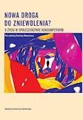 Nowa droga do zniewolenia? O życiu w społeczeństwie konsumpcyjnym - Krystyna Romaniszyn - ebook
