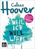 Weil ich Will liebe - Colleen Hoover - E-Book + Hörbüch