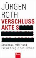 Verschlussakte S - Jürgen Roth - E-Book