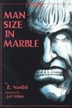 Man-Size in Marble  - Edith Nesbit - ebook