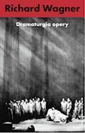 Dramaturgia opery - Richard Richard Wagner - ebook
