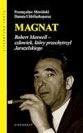 Magnat. Robert Maxwell - człowiek, który przechytrzył Jaruzelskiego - Przemysław Słowiński, Danuta Uhl-Herkoperec - ebook