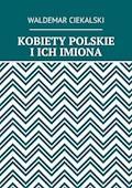 Kobiety polskie i ich imiona - Waldemar Ciekalski - ebook