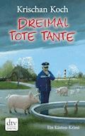 Dreimal Tote Tante - Krischan Koch - E-Book