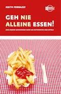 Geh nie alleine essen! - Keith Ferrazzi - E-Book