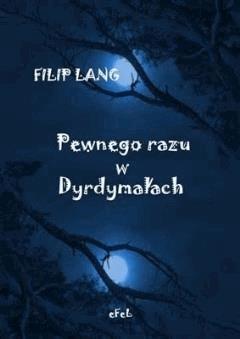 Pewnego razu w Dyrdymałach - Filip Lang - ebook