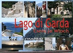 Lago di Garda. Esencja Włoch - Roman Szymański - ebook