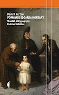 Porwanie Edgarda Mortary. Skandal, który pogrążył Państwo Kościelne - David Kertzer - ebook