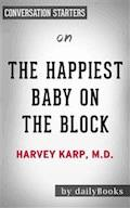 The Happiest Baby on the Block: by Harvey Neil Karp​​​​​​​ | Conversation Starters - Daily Books - E-Book