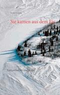 Sie kamen aus dem Eis - Norbert Scheurig - E-Book