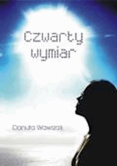 Czwarty wymiar - Danuta Wawrzak - ebook