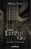 Der letzte Gig - Rüdiger Woog - E-Book