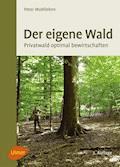 Der eigene Wald - Peter Wohlleben - E-Book