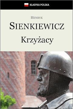 Krzyżacy - Henryk Sienkiewicz - ebook