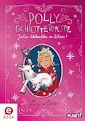 Polly Schlottermotz: Juchee – Weihnachten im Schnee! - Lucy Astner - E-Book