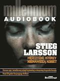 Millennium. Mężczyźni, którzy nienawidzą kobiet - Stieg Larsson - audiobook