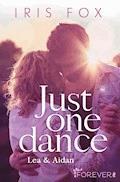 Just one dance - Lea & Aidan - Iris Fox - E-Book