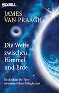 Die Weite zwischen Himmel und Erde - James Van Praagh - E-Book