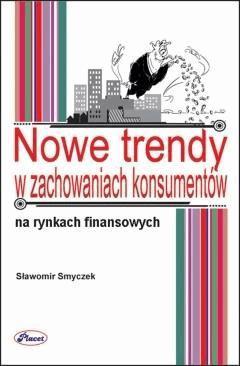 Nowe trendy  w zachowaniach konsumentów na rynku usług finansowych - Sławomir Smyczek - ebook