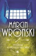 Pogrom w przyszły wtorek - Marcin Wroński - ebook