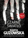 Czarne światło - Marta Guzowska - ebook