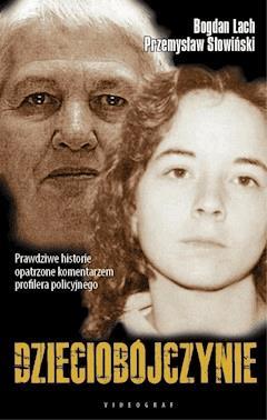 Dzieciobójczynie - Przemysław Słowiński, Bogdan Lach - ebook