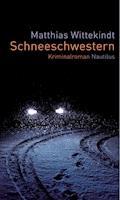 Schneeschwestern - Matthias Wittekindt - E-Book