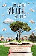111 Gründe, Bücher zu lieben - Stefan Müller - E-Book
