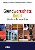 Grundwortschatz Recht. Niemiecki dla prawników - Małgorzata Grabowska, Monika Sychowska-Piotrkowicz - ebook