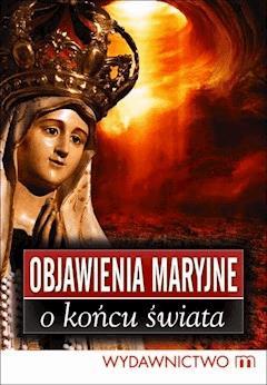 Objawienia Maryjne o końcu świata - Marek Czekański - ebook