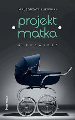 Projekt: Matka - Małgorzata Łukowiak - ebook