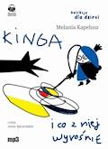 Kinga i co z niej wyrośnie - Melania Kapelusz - audiobook