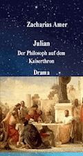 Julian-Der Philosoph auf dem Kaiserthron - Zacharias Amer - E-Book