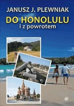 Do Honolulu i z powrotem  - Janusz J. Plewniak - ebook