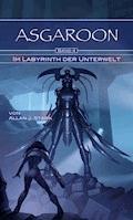 ASGAROON (4) - Im Labyrinth der Unterwelt - Allan J. Stark - E-Book