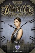 Zwei Leben für eine Liebe (Band 3) - Ewa A. - E-Book